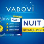 Vadovi Nuit Dosage renforcé* : c'est quoi ?